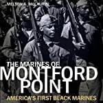 The Marines of Montford Point: America's First Black Marines | Melton A. McLaurin