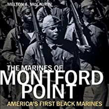 The Marines of Montford Point: America's First Black Marines Audiobook by Melton A. McLaurin Narrated by Adam Lazzare White, JD Jackson, Karole Foreman, William Harper, Daxton Edwards, David Carpenter