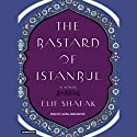 The Bastard of Istanbul (       UNABRIDGED) by Elif Shafak Narrated by Laural Merlington