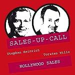 Hollywood Sales (Sales-up-Call) | Stephan Heinrich,Torsten Wille