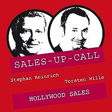 Hollywood Sales (Sales-up-Call) Hörbuch von Stephan Heinrich, Torsten Wille Gesprochen von: Stephan Heinrich, Torsten Wille
