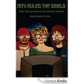 MTV Ruled the World: The Early Years of Music Video (English Edition)