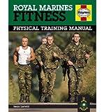Royal Marines Fitness Physical Training Manual by Lerwill, Sean ( AUTHOR ) Feb-14-2009 Hardback Sean Lerwill
