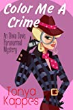 Color Me A Crime (An Olivia Davis Paranormal Mystery)