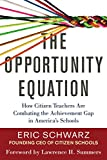The Opportunity Equation: How Citizen Teachers Are Combating the Achievement Gap in Americas Schools