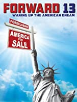 Forward 13: Waking Up The American Dream [HD]