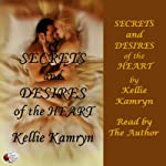 Secrets and Desires of the Heart | Kellie Kamryn