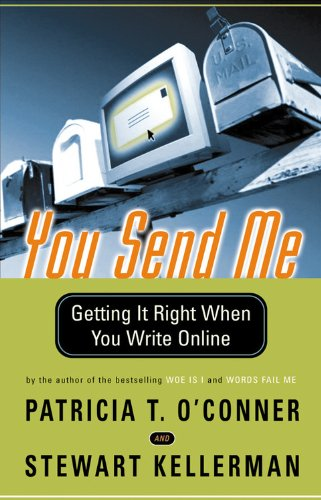 You Send Me: Getting It Right When You Write Online