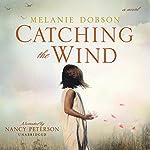 Catching the Wind | Melanie Dobson