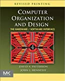 Computer Organization and Design, Revised Fourth Edition, Fourth Edition: The Hardware/Software Interface (The Morgan Kaufmann Series in Computer Architecture and Design)