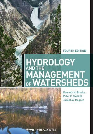 Hydrology and the Management of Watersheds by Brooks, Kenneth N. Published by Wiley-Blackwell 4th (fourth) edition (2012) Hardcover