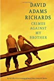 Crimes Against My Brother (0385671164) by Richards, David Adams