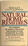 img - for Rodale's Encyclopedia of Natural Home Remedies: Hundreds of Simple Healing Techniques for Everyday Illness and Emergencies book / textbook / text book
