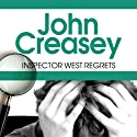 Inspector West Regrets: Inspector West, Book 4 (       UNABRIDGED) by John Creasey Narrated by Tim Bentinck