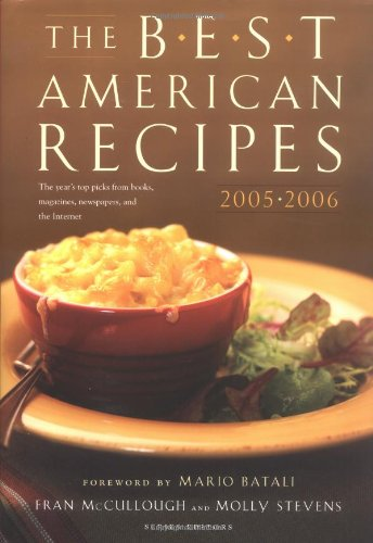 The Best American Recipes 2005-2006: The Year'S Top Picks From Books, Magazines, Newspapers, And The Internet (150 Best Recipes)