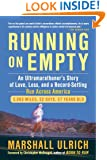 Running on Empty: An Ultramarathoner's Story of Love, Loss, and a Record-Setting Run  Across Ameri ca