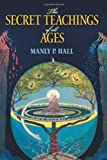 The Secret Teachings of All Ages: An Encyclopedic Outline of Masonic, Hermetic, Qabbalistic and Rosicrucian Symbolical Philosophy (Dover Occult) (0486471438) by Hall, Manly P.