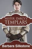 img - for Mister Darcy's Templars: Mister Darcy series Comedic Mystery (Mister Darcy Series by Barbara Silkstone) (Volume 5) book / textbook / text book