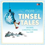 More Tinsel Tales: Favorite Christmas Stories from NPR |  NPR