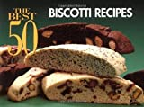img - for The Best 50 Biscotti Recipes (Best 50 Recipe) by Karoff, Barbara (1995) Paperback book / textbook / text book