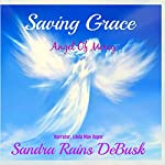 Saving Grace: Angel Of Mercy: Faith, Volume 1   Sandra Rains DeBusk