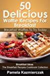 50 Delicious Waffle Recipes For Break...