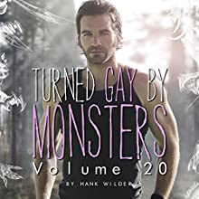 Turned Gay by Monsters: Volume 20 Audiobook by Hank Wilder Narrated by Hank Wilder