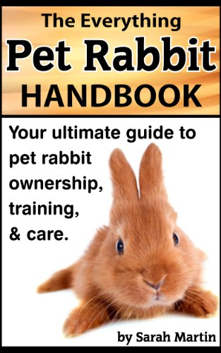 the-everything-pet-rabbit-handbook-your-ultimate-guide-to-pet-rabbit-ownership-training-and-care