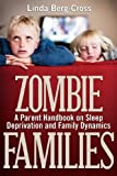 Zombie Families: A Parent Handbook on Sleep Deprivation and Family Dynamics