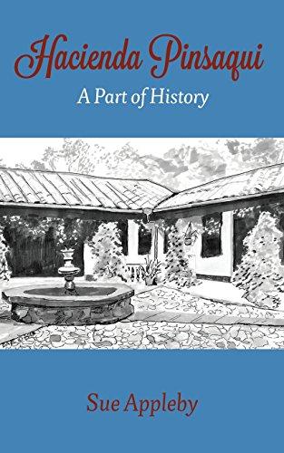 Hacienda Pinsaqui: A Part of History