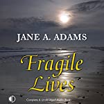Fragile Lives | Jane A. Adams