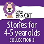 Stories for 4 to 5 year olds: Collection 3 (Collins Big Cat Audio) |  Collins Big Cat