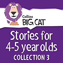 Stories for 4 to 5 year olds: Collection 3 (Collins Big Cat Audio) Audiobook by  Collins Big Cat Narrated by  Collins