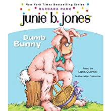Junie B. Jones #27: Dumb Bunny Audiobook by Barbara Park Narrated by Lana Quintal