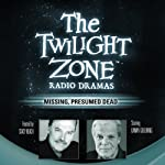 Missing, Presumed Dead: The Twilight Zone Radio Dramas | Dennis Etchison