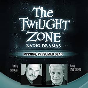 Missing, Presumed Dead: The Twilight Zone Radio Dramas | [Dennis Etchison]