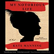 My Notorious Life: A Novel | [Kate Manning]