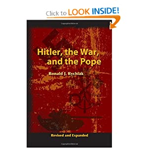 Hitler, the War and the Pope Rychlak, Ronald published