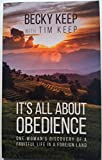 img - for It's All About Obedience: One Woman's Discovery of a Fruitful Life in a Foreign Land book / textbook / text book