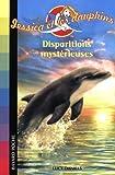 echange, troc Lucy Daniels - Jessica et les dauphins, Tome 9 : Disparitions mystérieuses