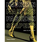 Fashion Makers Fashion Shapers: The Essential Guide to Fashion by Those in the Knowby Anne-Celine Jaeger