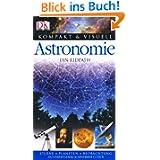Kompakt & Visuell Astronomie: Sterne. Planeten. Beobachtung. Ausrüstung. Sternbilder