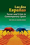 img - for Las dos Espa as: Terror and Crisis in Contemporary Spain (The Canada Blanch/Sussex Academic Studies on Contemporary Spain) book / textbook / text book