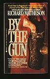 By the Gun (0425140997) by Matheson, Richard