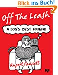 Off The Leash: A Dog's Best Friend (E...