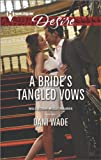 A Bride's Tangled Vows (Mill Town Millionaires Series Book 1)