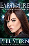 Earth Fire (The Cross-Worlds Coven Series, #2)