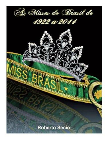 As Misses do Brasil 1922 a 2014: Livro Biografico: Volume 100 (Historia)