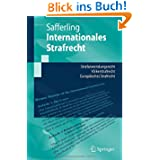 Internationales Strafrecht: Strafanwendungsrecht - Völkerstrafrecht - Europäisches Strafrecht (Springer-Lehrbuch...
