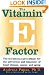The Vitamin E Factor: The Miraculous...